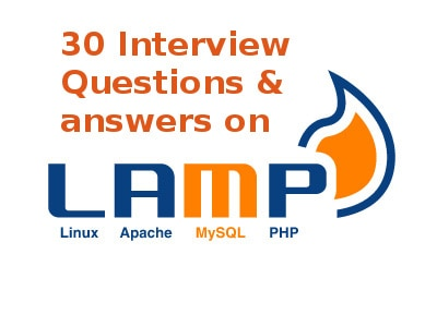 30 LAMP(Linux, Apache, MySQL & PHP) Interview Questions and