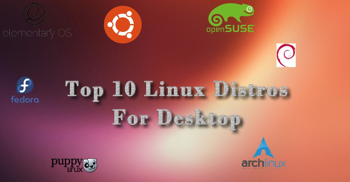 Top 10 Linux Distributions For Laptop And Desktop