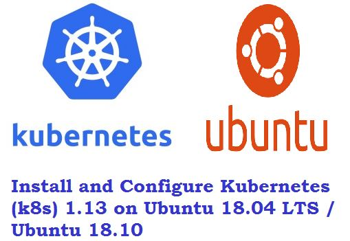 Install and Configure Kubernetes (k8s) 1 13 on Ubuntu 18 04 LTS
