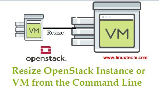 How to Resize OpenStack Instance (Virtual Machine) from Command line