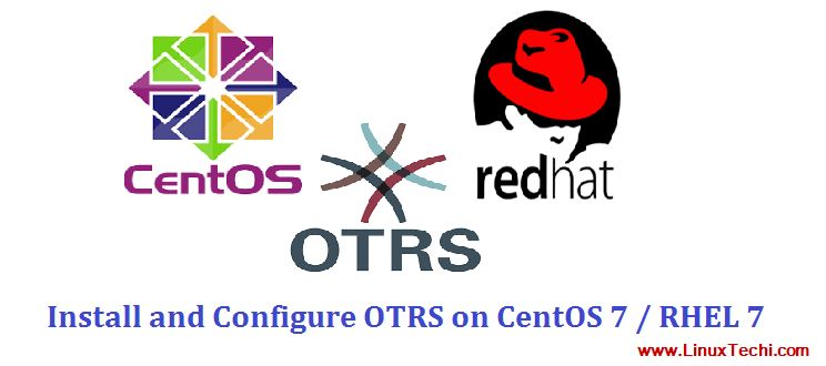 How to Install and Configure OTRS (Ticketing Tool) on CentOS 7 / RHEL 7